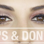 100 Makeup Do's and Don'ts –  Makeup Tips